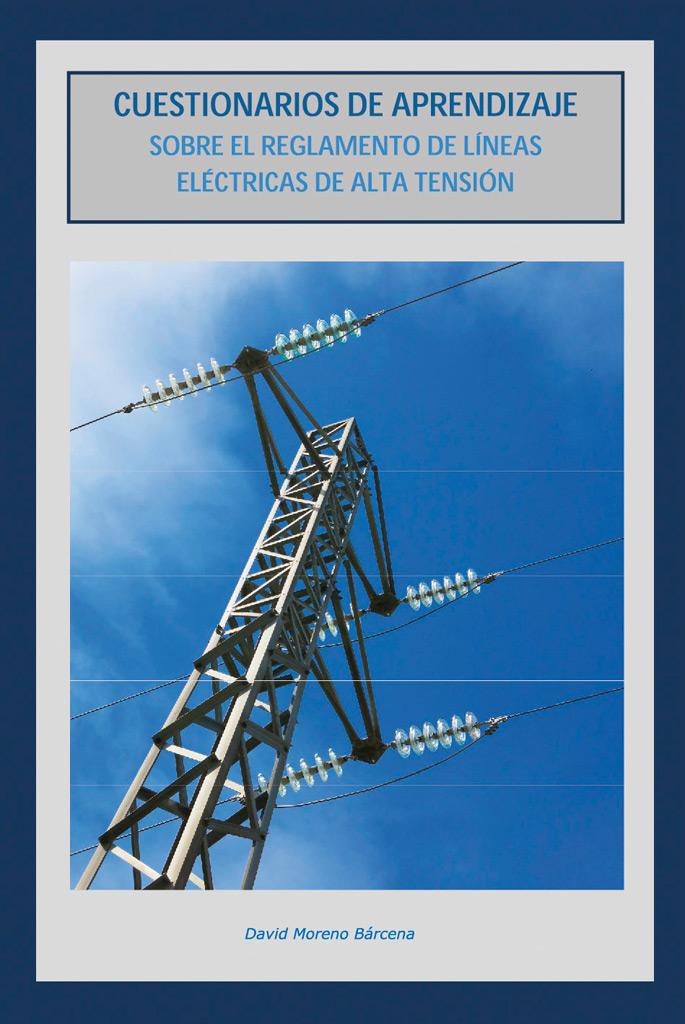 Cuestionarios de aprendizaje sobre el reglamento de Líneas eléctricas de alta tensión - David Moreno
