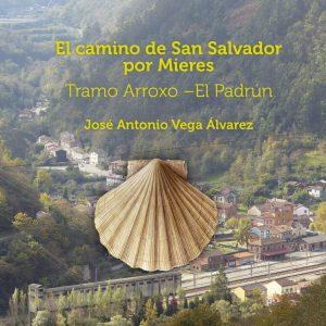 El Camino San Salvador por Mieres - Jose Antonio Vega