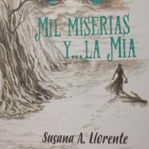 Mil Miserias y... la mía - Susana A. Llorente