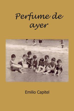 PERFUME DE AYER-Emilio Capitel