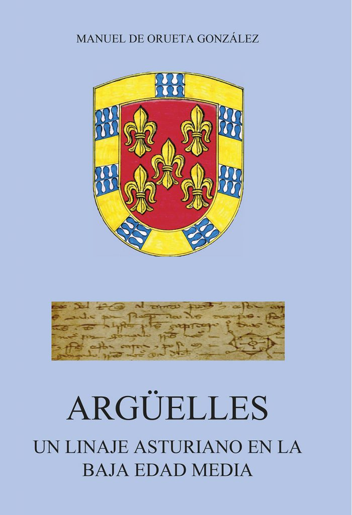 Argüelles. Un linaje asturiano en la Baja Edad Media - Manuel de Orueta