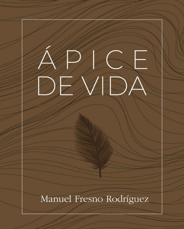 Ápice de Vida - Manuel Fresno
