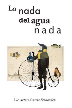 La nada del agua nada - Arturo García